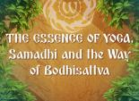 The Essence of Yoga. Samadhi and the Way of Bodhisattva