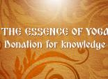 The Essence of Yoga. Donation for knowledge