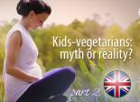 Kids-vegetarians: myth or reality. Part 2